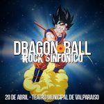 Dragon Ball Sinfónico con Ricardo Silva en Valparaíso  (20/04/18)