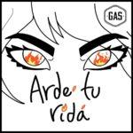 """Con un potente mensaje feminista GAS lanza su primer single """"Arde tu vida"""""""