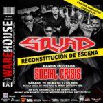 SQUAD + SOCIAL CRISIS  Sábado 29 de Mayo