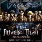 ATTACK ON TITAN En Concierto 2022