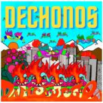 Dechonos estrena su nuevo single Dame Fuego