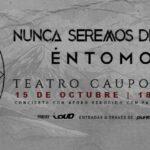 METAL: Nunca Seremos Dichosos y Éntomos, Dos jóvenes bandas de metal se presentan juntos POR PRIMERA VEZ en Teatro Caupolicán.